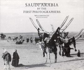 SAUDI ARABIA BY THE FIRST FOTOGRAPHERS