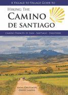 HIKING THE CAMINO DE SANTIAGO -A VILLAGE TO VILLAGE GUIDE TO