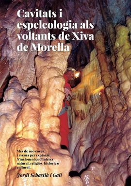 CAVITATS I ESPELEOLOGIA ALS VOLTANTS DE XIVA DE MORELLA