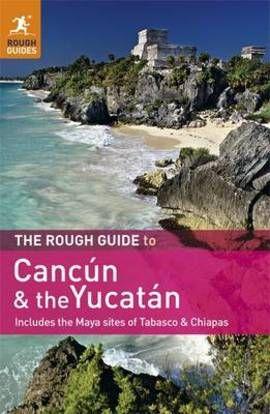 CANCUN & THE YUCATAN -ROUGH GUIDE