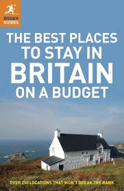 BEST PLACES TO STAY IN BRITAIN ON A BUDGET, THE -ROUGH GUIDES