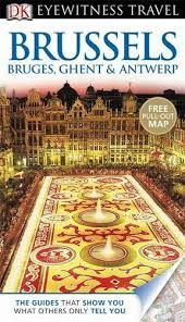 BRUSSELS. BRUGES, GHENT & ANTWERP -EYEWITNESS TRAVEL