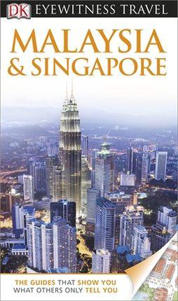 MALAYSIA AND SINGAPORE -EYEWITNESS TRAVEL