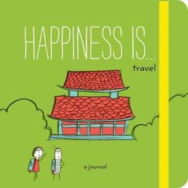 HAPPINESS IS... TRAVEL. A JOURNAL