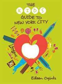 KIDS GUIDE TO NEW YORK CITY, THE