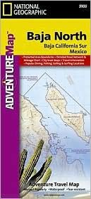 BAJA NORTH- ADVENTURE MAP -NATIONAL GEOGRAPHIC