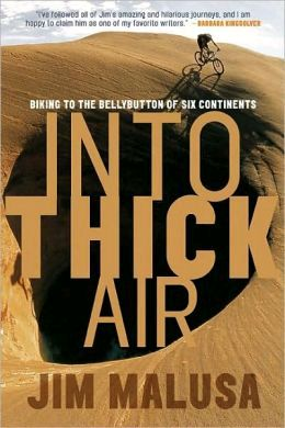 INTO THICK AIR. BIKING TO THE BELLYBUTTON OF SIX CONTINENTS