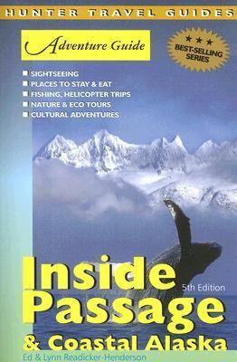 INSIDE PASSAGE & COASTAL ALASKA -ADVENTURE GUIDE