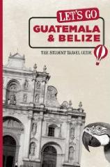 GUATEMALA & BELIZE -LET'S GO