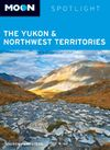 YUKON & NORTHWEST TERRITORIES, THE -SPOTLIGHT MOON
