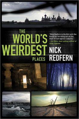WORLD'S WEIRDEST PLACES, THE