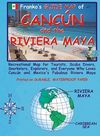 CANCUN AND THE RIVIERA MAYA -FRANKO'S GUIDE MAP
