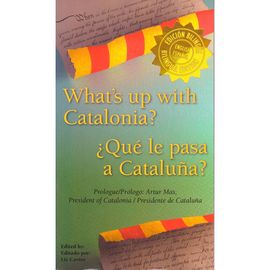 WHAT'S UP WITH CATALONIA? ¿QUÉ LE PASA A CATALUÑA?