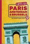 PARIS, AMSTERDAM & BRUSSELS -LET'S GO