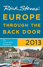 2013 EUROPE THROUGH THE BACK DOOR -RICK STEVES'