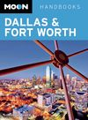 DALLAS & FORT WORTH -MOON HANDBOOKS