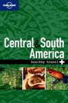 CENTRAL & SOUTH AMERICA. HEALTHY TRAVEL -LONELY PLANET