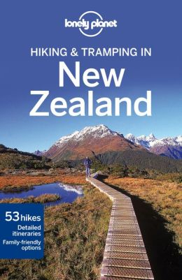 HIKING AND TRAMPING IN NEW ZEALAND -LONELY PLANET