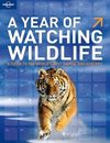 A YEAR OF WATCHING WILDLIFE -LONELY PLANET
