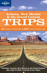 ARIZONA, NEW MEXICO & THE GRAND CANYON. TRIPS -LONELY PLANET