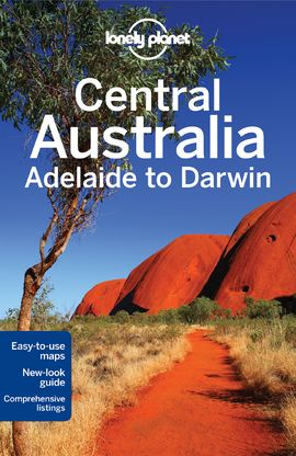 CENTRAL AUSTRALIA . ADELAIDE TO DARWIN -LONELY PLANET