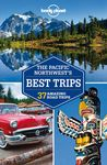 PACIFIC NORTHWEST'S BEST TRIPS, THE -LONELY PLANET