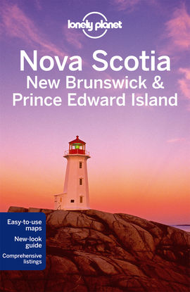 NOVA SCOTIA, NEW BRUNSWICK & PRINCE EDWARD ISLAND -LONELY PLANET