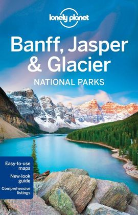 BANFF, JASPER & GLACIER, NATIONAL PARK -LONELY PLANET