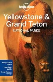 YELLOWSTONE & GRAND TETON. NATIONAL PARKS -LONELY PLANET