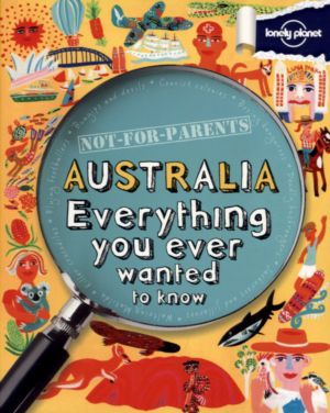 AUSTRALIA. NOT FOR PARENTS -LONELY PLANET
