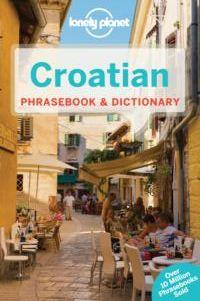 CROATIAN. PHRASEBOOK & DICTIONARY -LONELY PLANET