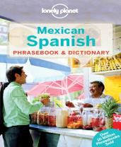 MEXICAN SPANISH. PHRASEBOOK & DICTIONARY -LONELY PLANET