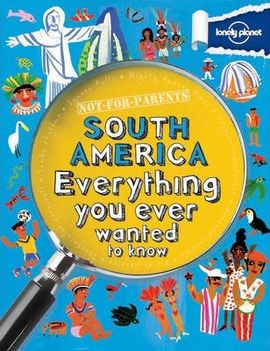 SOUTH AMERICA. NOT FOR PARENTS -LONELY PLANET