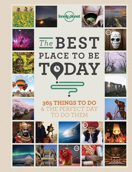 BEST PLACE TO BE TODAY, THE -LONELY PLANET