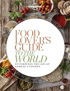 FOOD LOVER'S GUIDE TO THE WORLD -LONELY PLANET