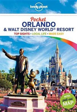 ORLANDO & WALT DISNEY WORLD RESORT. POCKET -LONELY PLANET
