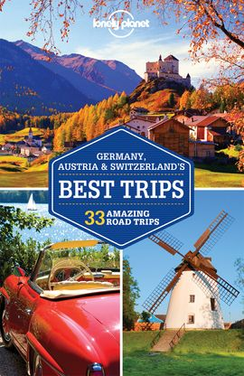 GERMANY, AUSTRIA & SWITZERLAND'S BEST TRIPS -LONELY PLANET