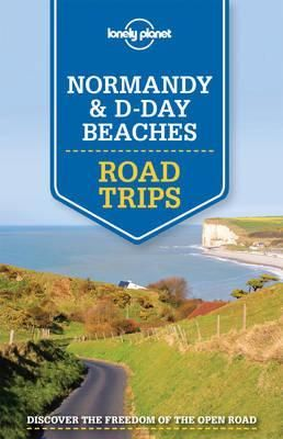 NORMANDY & D-DAY BEACHES .ROAD TRIPS -LONELY PLANET