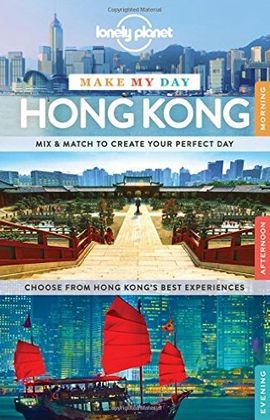 HONG KONG. MAKE MY DAY -LONELY PLANET