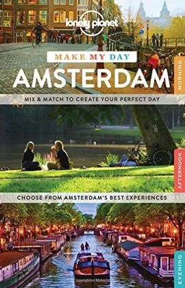 AMSTERDAM. MAKE MY DAY -LONELY PLANET