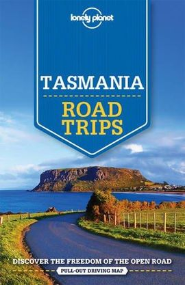 TASMANIA. ROAD TRIPS -LONELY PLANET