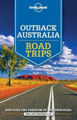OUTBACK AUSTRALIA. ROAD TRIPS -LONELY PLANET