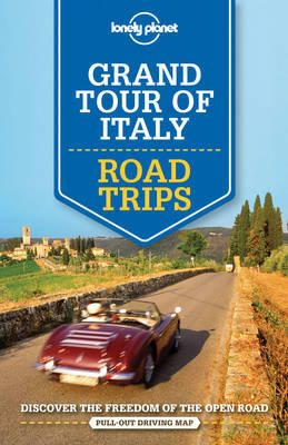 GRAN TOUR OF ITALY. ROAD TRIPS -LONELY PLANET