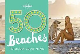 50 BEACHES TO BLOW YOUR MIND -LONELY PLANET