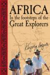 AFRICA. IN THE FOOTSTEPS OF THE GREAT EXPLORERS