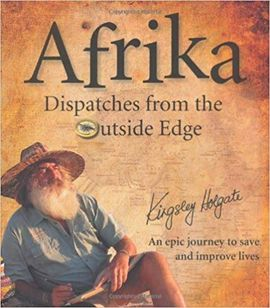 AFRIKA. DISPATCHES FROM THE OUTSIDE EDGE
