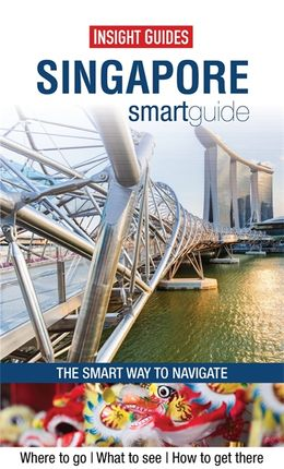 SINGAPORE SMART GUIDE - INSIGHT GUIDES