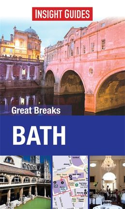 BATH. GREAT BREAKS -INSIGHT GUIDES