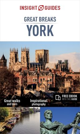 YORK. GREAT BREAKS -INSIGHT GUIDES