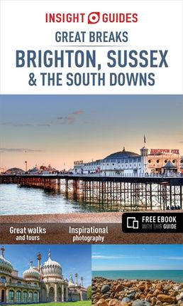 BRIGHTON, SUSSEX & THE SOUTH DOWNS. GREAT BREAKS -INSIGHT